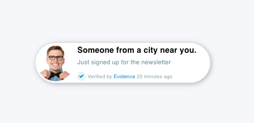 "Our notification in its current state will only display ""Someone from a city near you."" We want to add the first name of the subscriber so that the notification carries more weight and looks more authentic. (Multiple Sources)"